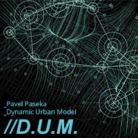 Pavel Paseka: D.U.M. – Dynamic Urban Model